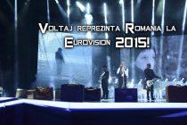 EUROVISION ROMANIA 2015: Trupa Voltaj va reprezenta Romania la Viena