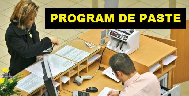 PROGRAM BANCI PASTE 2015. CE PROGRAM AU BRD, BANCA TRANSILVANIA, BCR, RAIFFEISEN DE PASTE