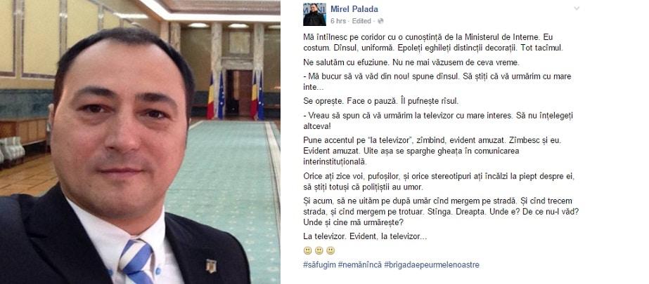 Mirel Palada, pe Facebook: Orice ati zice voi, pufosilor, sa stiti ca politistii au umor