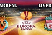 VILLAREAL – LIVERPOOL LIVE ONLINE in turul semifinalelor EUROPA LEAGUE