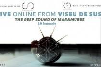 Concert live transmis de la Viseu de Sus – The Deep Sound of Maramures
