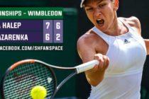 HALEP WIMBLEDON 2017. Simona s-a calificat in sferturi de finala dupa ce a invins-o pe Viktoria Azarenka