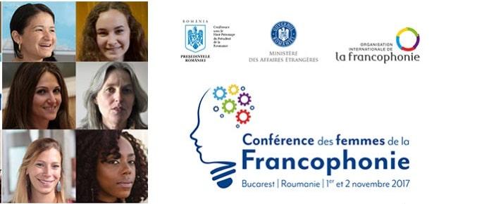 Conferinta femeilor francofone se desfasoara pe 1 si 2 noiembrie 2017 la Bucuresti