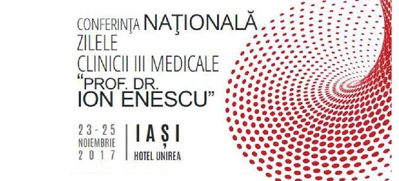 """Conferința Nationala Zilele Clinicii III Medicale """"Prof. Dr. Ion Enescu"""" are loc intre 23 si 25 noiembrie la Iasi..."""