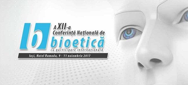 Conferinta Nationala de Bioetica se desfasoara la Iasi in perioada 9 - 11 noiembrie