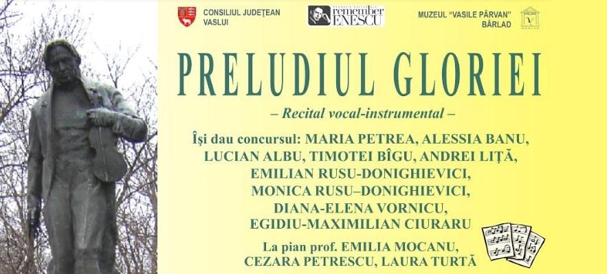 """Recital vocal instrumental """"Preludiul gloriei"""" in cadrul Festivalului """"Remember Enescu"""" de la Barlad"""