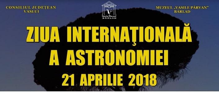 "Ziua Internationala a Astronomiei, marcata Observatorul Astronomic ""Vasile Parvan"" din Barlad"