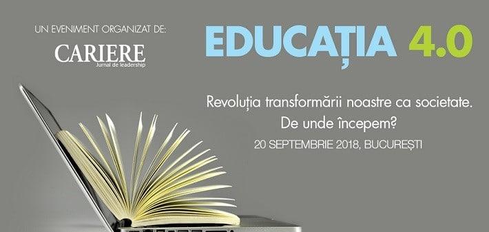 EDUCAŢIA 4.0 – Voci ale liderilor din Romania discuta despre revolutia transformarii noastre ca societate. De unde incepem?