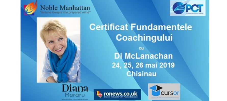 "Workshop-ul Certificat in ""Fundamentele Coachingului"", cu trainerul international Di McLanachan, se va desfasura la Chisinau pe 24, 25 si 26 mai"